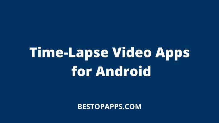 Time-Lapse Video Apps for Android