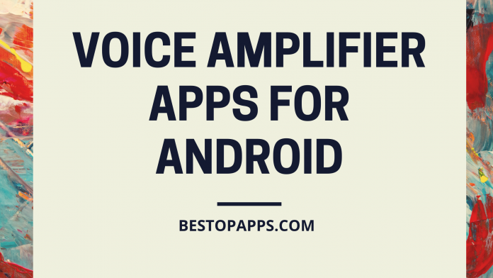 Voice Amplifier Apps for Android