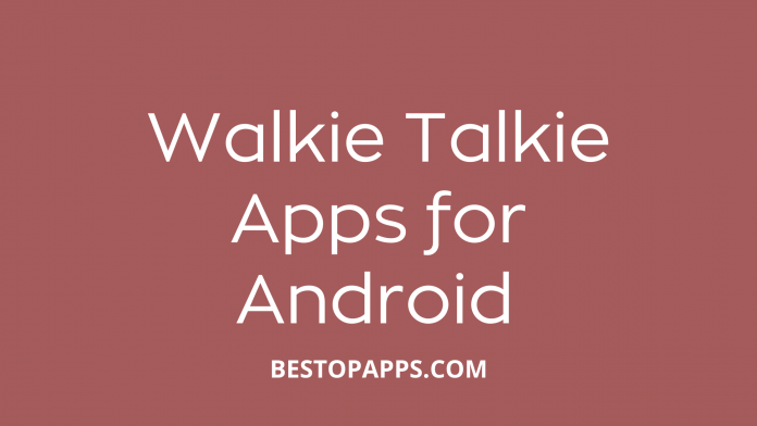 7 Best Walkie-Talkie Apps for Android in 2022