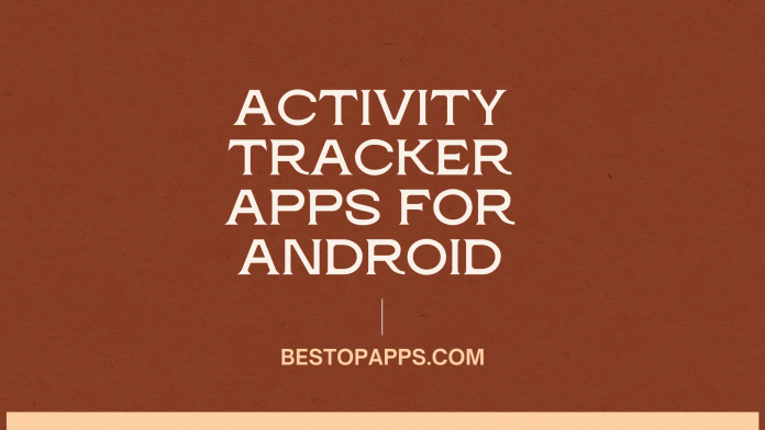 Activity Tracker Apps for Android