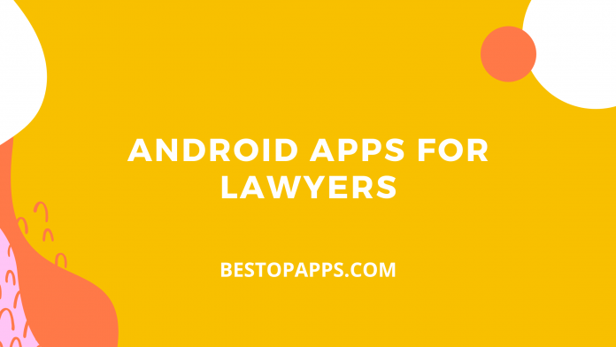 Android Apps for Lawyers