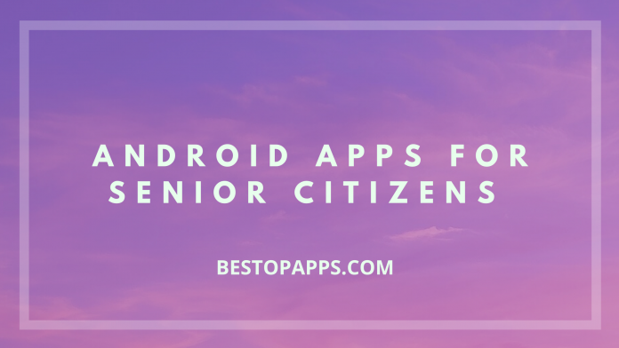 Android Apps for Senior Citizens