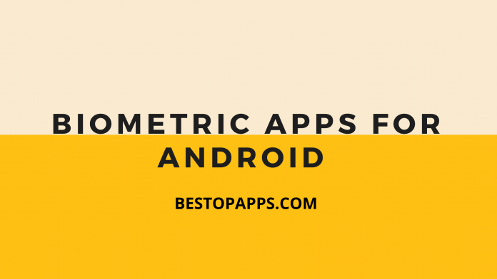 5 Most Used Biometric Apps for Android in 2022