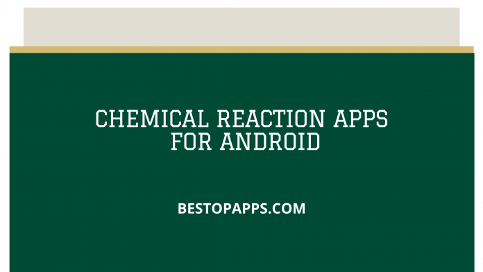Chemical Reaction Apps for Android