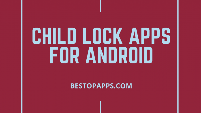 Child Lock Apps for Android