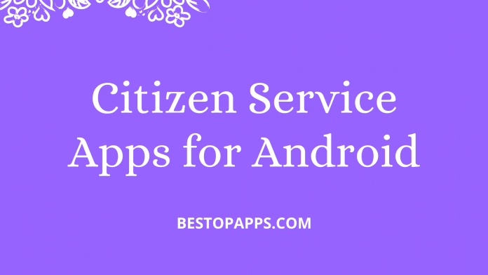 Citizen Service Apps for Android