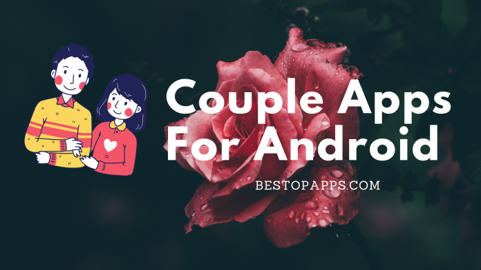 Top 5 Couple Apps for Android in 2022 - Love is in the Air!