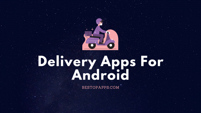 Delivery Apps For Android