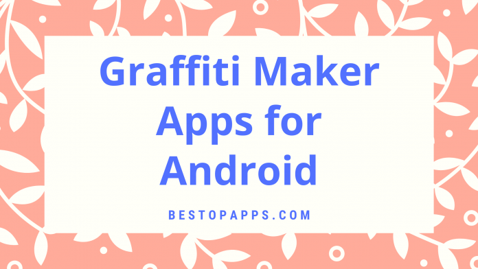 Graffiti Maker Apps for Android