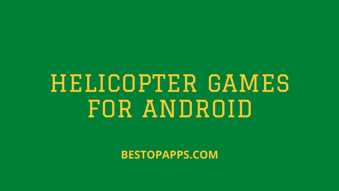 Helicopter Games for Android