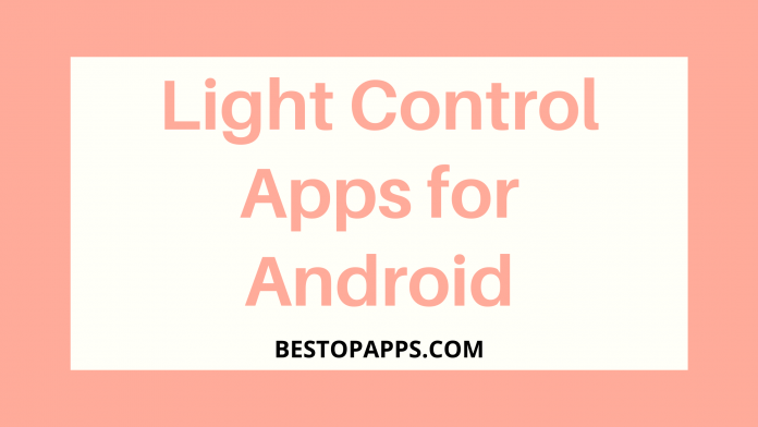 Top 7 Light Control Apps for Android in 2022