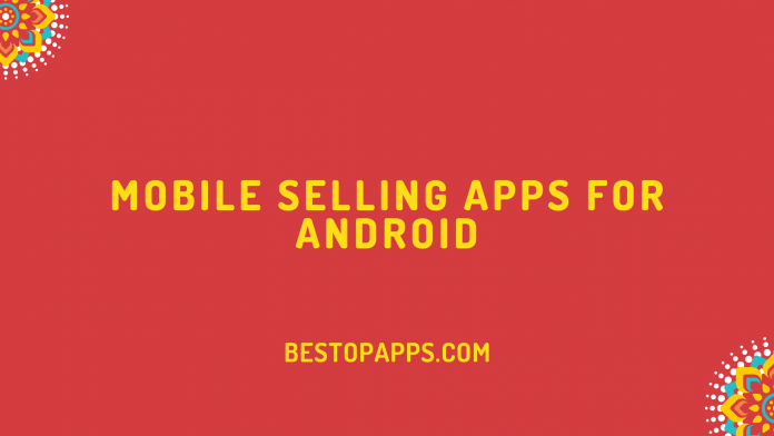 Mobile Selling Apps for Android