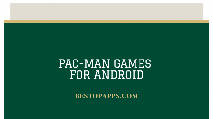 Pac-Man Games for Android