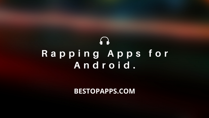 Rapping Apps for Android.