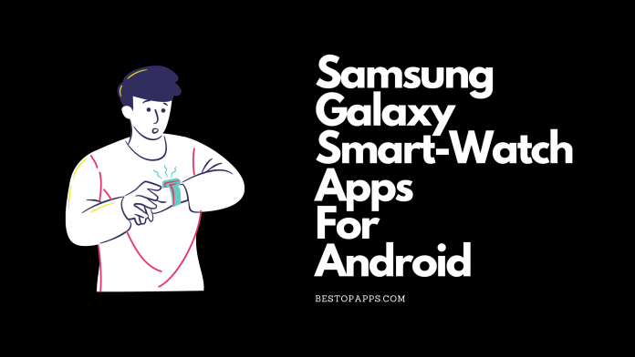 Samsung Galaxy Smart-Watch Apps for Android