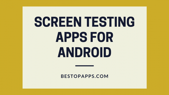 Screen Testing Apps for Android