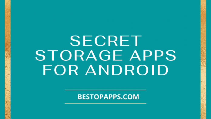Top 7 Secret Storage Apps for Android in 2022
