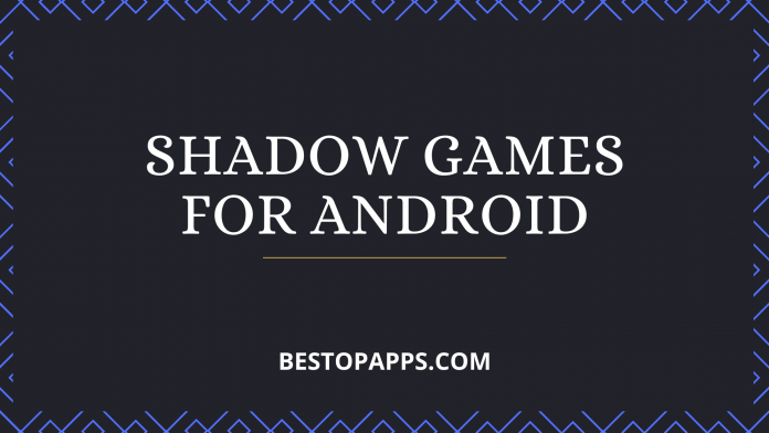 Shadow Games for Android