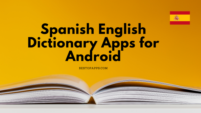 Spanish English Dictionary Apps for Android