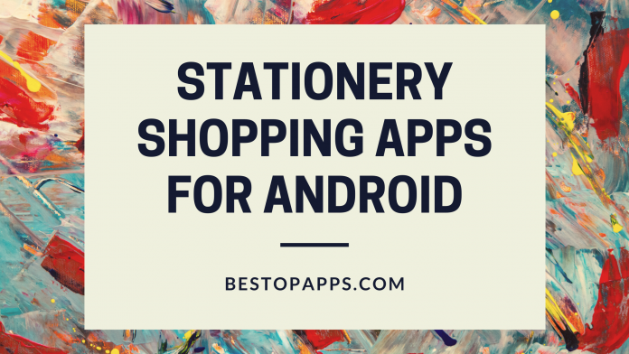 Stationery Shopping Apps for Android