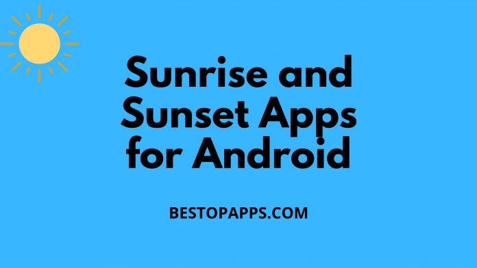 Sunrise and Sunset Apps for Android