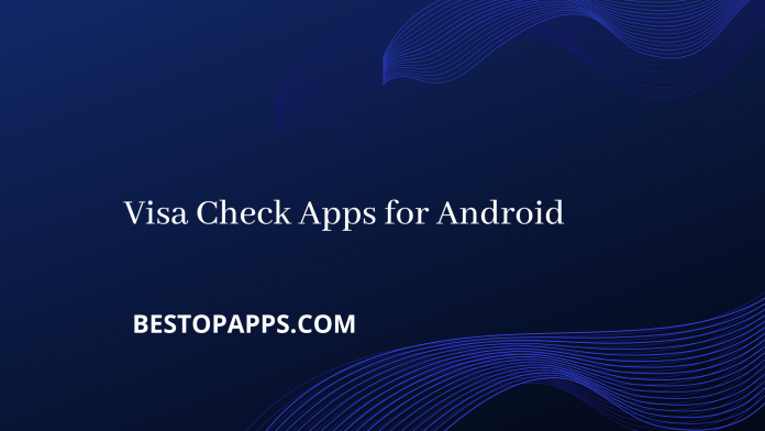 Visa Check Apps for Android