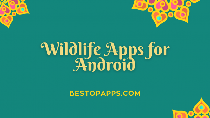 Wildlife Apps for Android