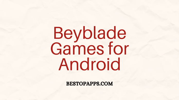 Beyblade Games for Android