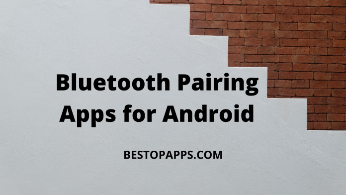Bluetooth Pairing Apps for Android