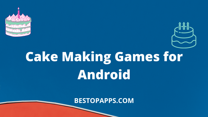 Cake Making Games for Android