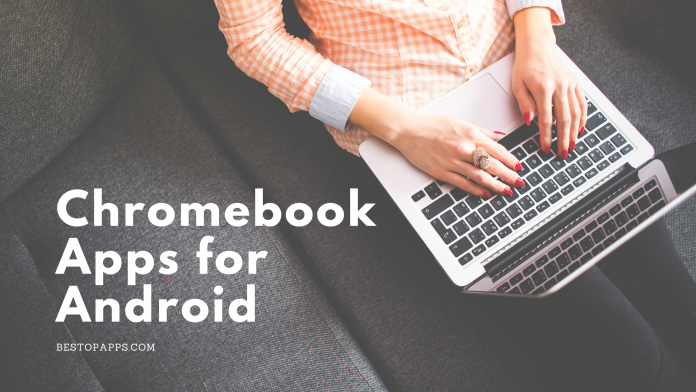 Chromebook Apps for Android