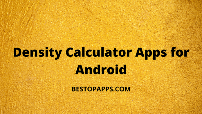 Top 5 Density Calculator Apps for Android in 2022