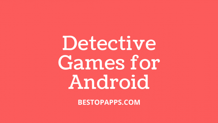 Detective Games for Android