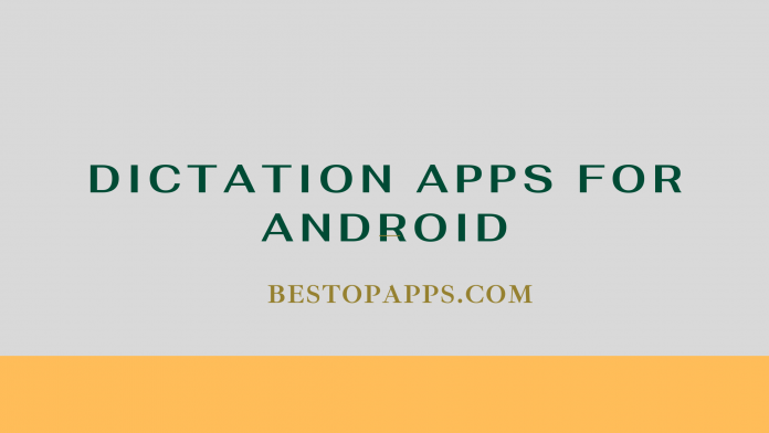 Dictation Apps for Android