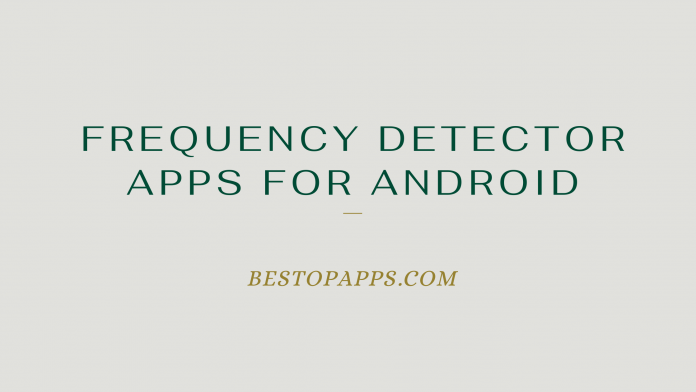 Frequency Detector Apps for Android