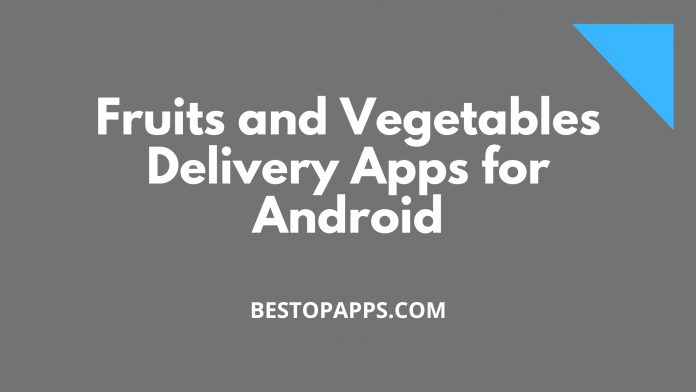 Fruits and Vegetables Delivery Apps for Android