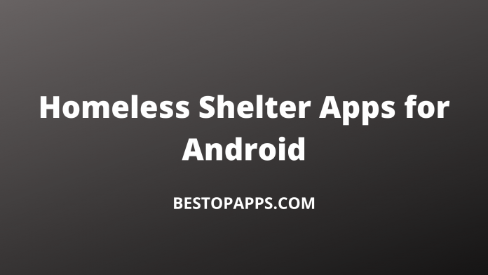 Homeless Shelter Apps for Android