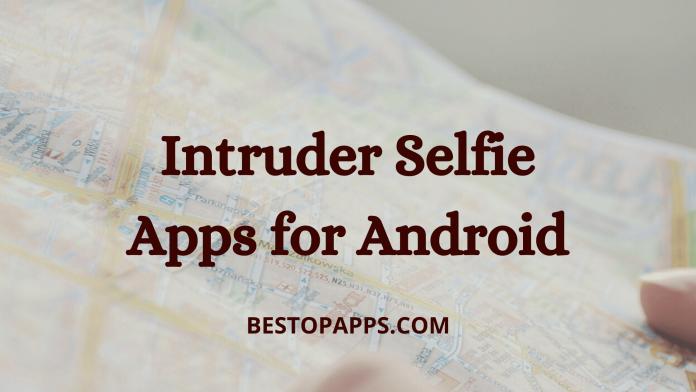 Intruder Selfie Apps for Android