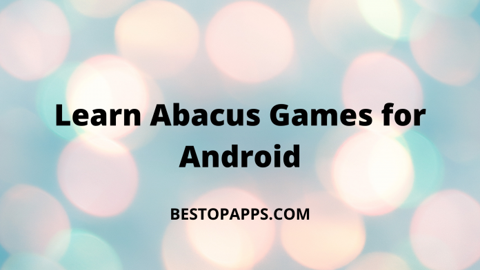 Top 6 Learn Abacus Games for Android in 2022