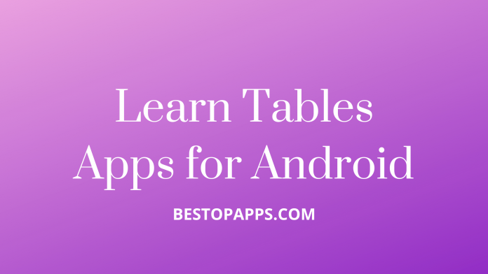 Learn Tables Apps for Android