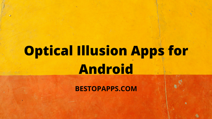 Optical Illusion Apps for Android