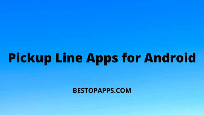 Pickup Line Apps for Android