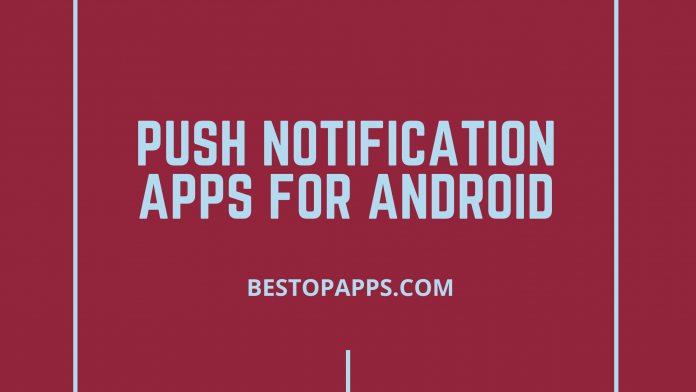 Top 5 Push Notification Apps for Android in 2022
