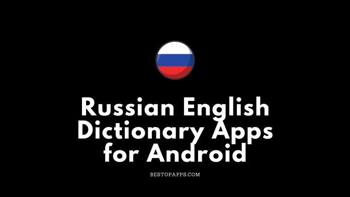 Russian English Dictionary Apps for Android