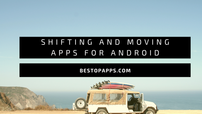 Top 5 Shifting and Moving Apps for Android in 2022
