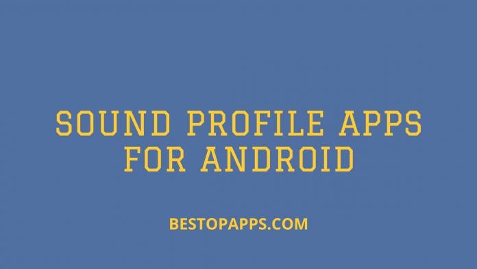 Sound Profile Apps for Android