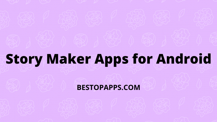 Story Maker Apps for Android