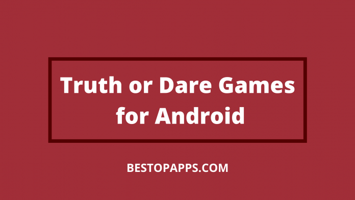 Truth or Dare Games for Android