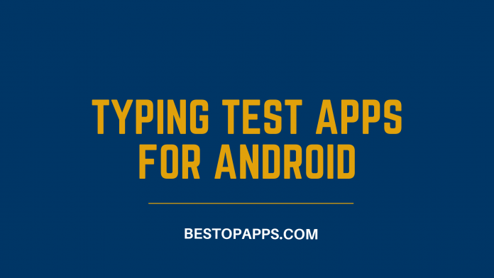Typing Test Apps for Android
